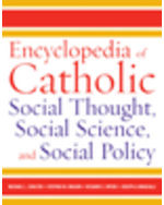 Encyclopedia of Catholic Social Thought, Social Science, and Social Policy