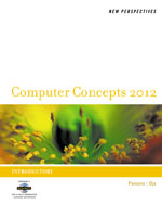 New Perspectives on Computer Concepts 2012: Introductory