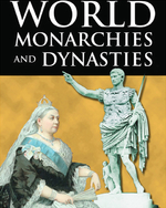 World Monarchies and Dynasties: From Ancient Origins to Contemporary Upheavals
