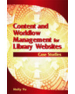 Library Information Science Collection: Content And Workflow Management For Library Web Sites: Case Studies