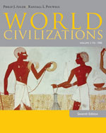 World Civilizations: Volume I: To 1700
