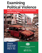 Examining Political Violence: Studies of Terrorism, Counterterrorism, and Internal War