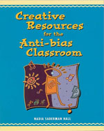 Creative Resources for the Anti-Bias Classroom