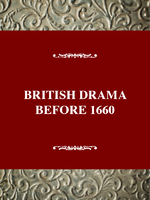 Critical History of British Drama Series: British Drama Before 1660