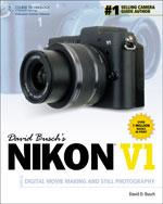 David Busch's Nikon V1 Guide to Digital Movie and Still Photography