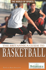 The World of Sports: The Britannica Guide to Basketball