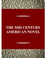 Critical History of the Novel Series: The Mid-Century American Novel, 1935-1965