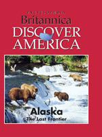 Discover America: Alaska: The Last Frontier