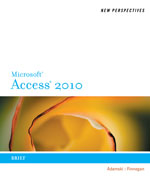 New Perspectives on Microsoft® Access 2010, Brief