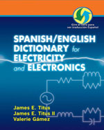 Spanish/English Dictionary for Electricity and Electronics: Diccionario espanol/ingles de la Electricidad y de las Electronicas