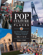 Pop Culture Places: An Encyclopedia of Places in American Popular Culture