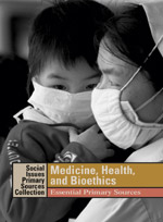 Social Issues Essential Primary Sources Collection: Medicine, Health, and Bioethics: Essential Primary Sources