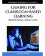 Gaming Technologies Collection: Gaming For Classroom-Based Learning: Digital Role Playing As A Motivator Of Study