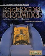 An Explorer's Guide to the Universe Series: Astronomical Observations: Astronomy and the Study of Deep Space