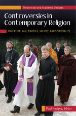 Controversies in Contemporary Religion: Education, Law, Politics, Society, and Spirituality