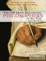 The Britannica Guide the World's Most Influential People Series: The 100 Most Influential Philosophers of All Time