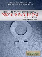 The Britannica Guide the World's Most Influential People Series: The 100 Most Influential Women of All Time