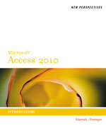 New Perspectives on Microsoft® Access 2010, Introductory