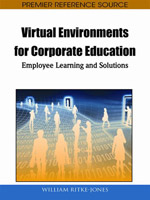 Adult Learning Collection: Virtual Environments For Corporate Education: Employee Learning And Solutions