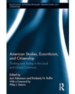 American Studies, Ecocriticism, and Citizenship: Thinking and Acting in the Local and Global Commons