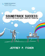 Soundtrack Success: A Digital Storyteller's Guide to Audio Post-Production
