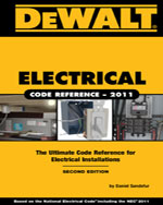 DEWALT® Electrical Code Reference: Based on the 2011 National Electrical Code