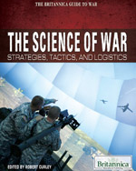 The Britannica Guide to War: The Science of War