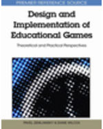Gaming Technologies Collection: Design And Implementation Of Educational Games: Theoretical And Practical Perspectives