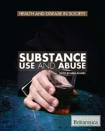 Health and Disease in Society: Substance Use and Abuse