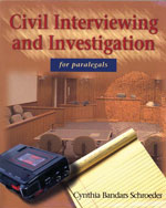 Civil Interviewing and investigation for Paralegals, 1E