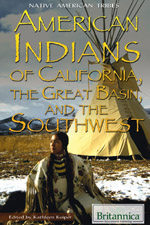Native American Tribes: American Indians of California, the Great Basin, and the Southwest