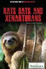 The Britannica Guide to Predators and Prey: Rats, Bats, and Xenarthrans