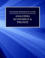 Business Reference Guide: Analyzing Economics & Finance