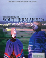 The Britannica Guide To Africa: The History of Southern Africa