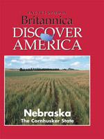Discover America: Nebraska: The Cornhusker State