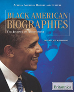 African American History and Culture: Black American Biographies: The Journey of Achievement