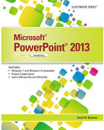 Microsoft® PowerPoint® 2013: Illustrated Introductory