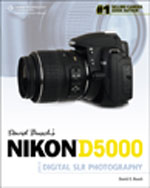 David Busch's Nikon D5000 Guide to Digital SLR Photography