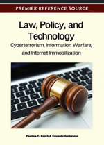 Law, Policy, and Technology: Cyberterrorism, Information Warfare, and Internet Immobilization