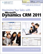 Maximizing Your Sales with Microsoft® Dynamics CRM 2011