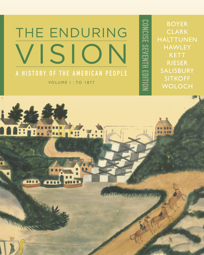 The Enduring Vision: A History Of The American People, Volume I: To 1877,  Concise, 7th Edition  9781111841034  Cengage