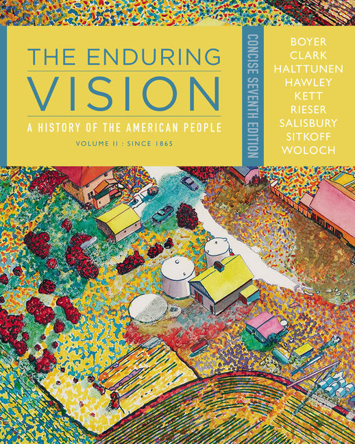 The Enduring Vision: A History Of The American People, Volume Ii: Since  1865, Concise, 7th Edition  9781111841041  Cengage