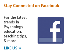 For the latest trends in Psychology education, teaching tips, and more, like us on Facebook.